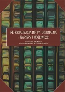 Mariusz Snopek-Resocjalizacja instytucjonalna-bariery i możliwości