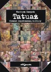 Mariusz Snopek-Tatuaż.Element współczesnej kultury