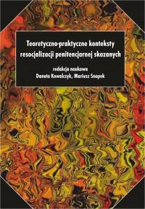 Mariusz Snopek-Teoretyczno-praktyczne konteksty resocjalizacji penitencjarnej skazanych